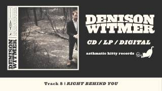 "Denison Witmer, ""Right Behind You"" (Track 8, Denison Witmer)"