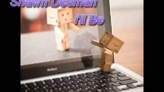Shawn Desman - I'll Be [Lyrics&DL] Thumbnail