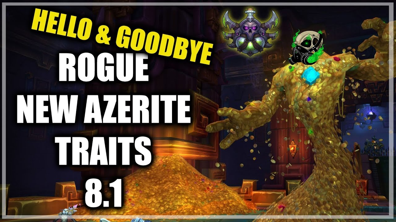 Rogue - New Azerite Traits 8 1 5 - Good or Bad? - World of Warcraft -  Battle for azeroth