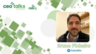 Debra CEO Talks - Bruno Pinhei…