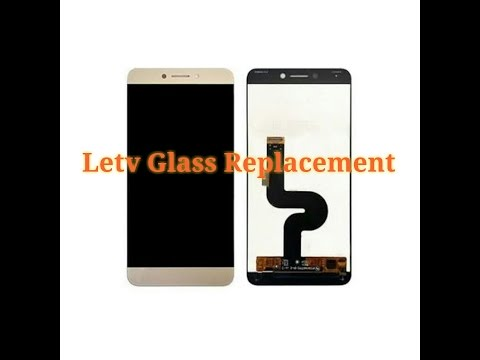LeEco (Letv)  Letv Glass Replacement .