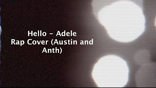 Hello- Adele (Rap mash up)Austin and Anth