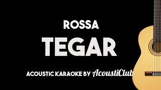 Rossa - Tegar (Acoustic Guitar Karaoke With Lyrics)