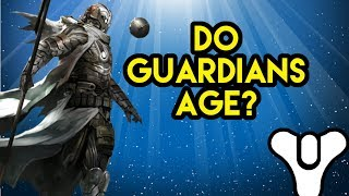 Destiny Lore Do Guardians Age?