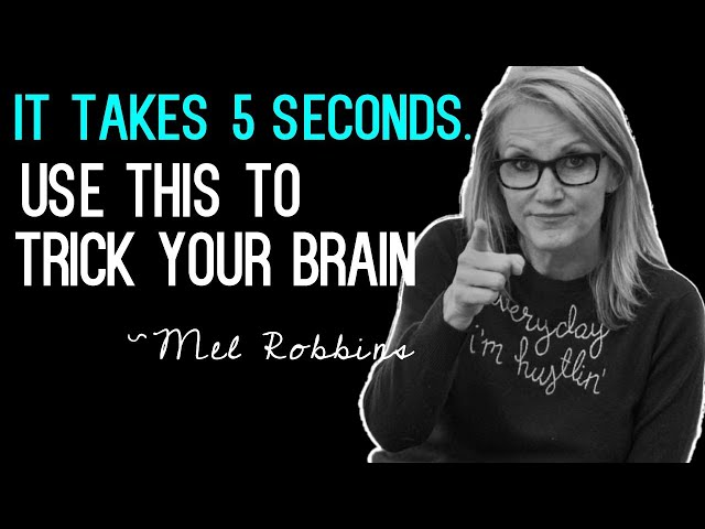 Mel Robbins: You ONLY have 5 Seconds