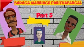 BADAGA MARRIAGE PARITHABANGAL - PART 5 | BADUGA SONG | BADAGA SONG | BADAGA DRAMA