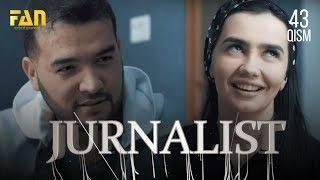 Журналист Сериали - 43 қисм | Jurnalist Seriali - 43 qism