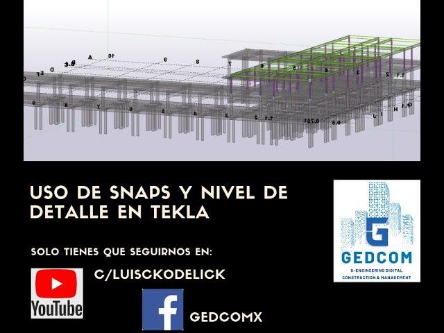 Tekla Structures | 03 Uso de Snaps y Nivel de detalle en Tekla