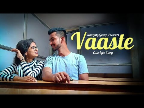 Vaaste Song | Dhvani Bhanushali | T-series | Cute Love Story|2019 |Naughty Group