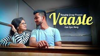 Vaaste Song   Dhvani Bhanushali   T-series   Cute Love Story 2019  Naughty Group