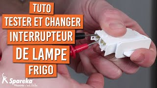 Comment tester et changer un interrupteur de lampe de frigo