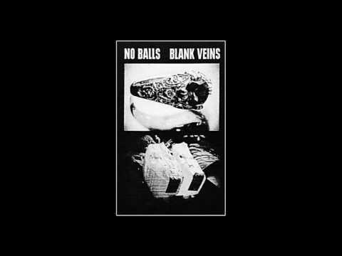 No Balls / Blank Veins