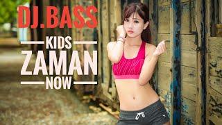 DJ BASS KIDS ZAMAN NOW 2018_2019