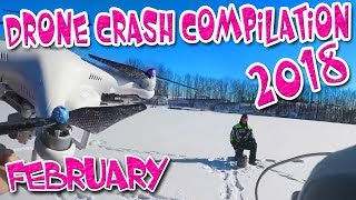 Drone Crash 2018 Compilation High Definition Video February