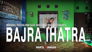Cover images Mengenal Paseduluran Gladi Raga Bajra Ihatra (BHATRA) | Warta Jawara