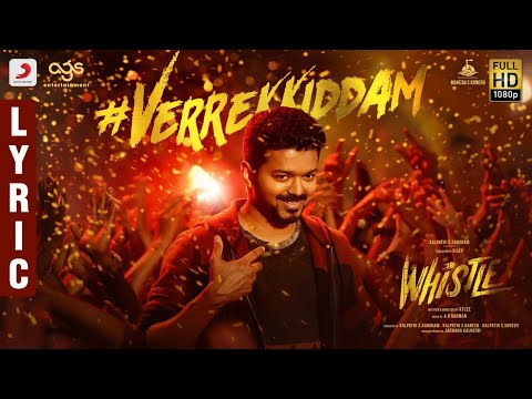 Whistle - Verrekkiddam Lyric Video Telugu | Thalapathy Vijay