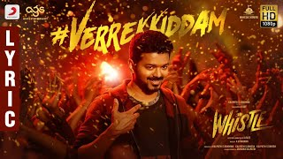 Whistle - Verrekkiddam Lyric Video Telugu | Thalapathy Vijay, Nayanthara | A.R Rahman | Atlee | AGS.mp3