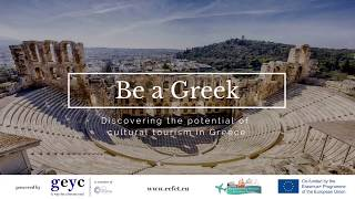 Be a Greek - Discover the potential of cultural tourism in Greece