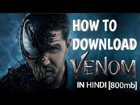 How To Download Venom Movie In Hindi In HD Only 800mb