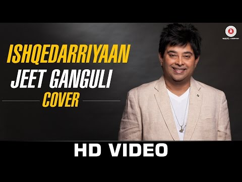Ishqedarriyaan - feat. Jeet Ganguli   Zee Music Exclusive