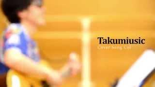 Takumiusic 【シンガーソングライターTakumiがお届けするMusic Channel...
