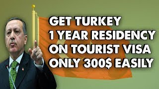 Get Turkey 1 Year Residency Permit Through Tourist Visa Easily 2019