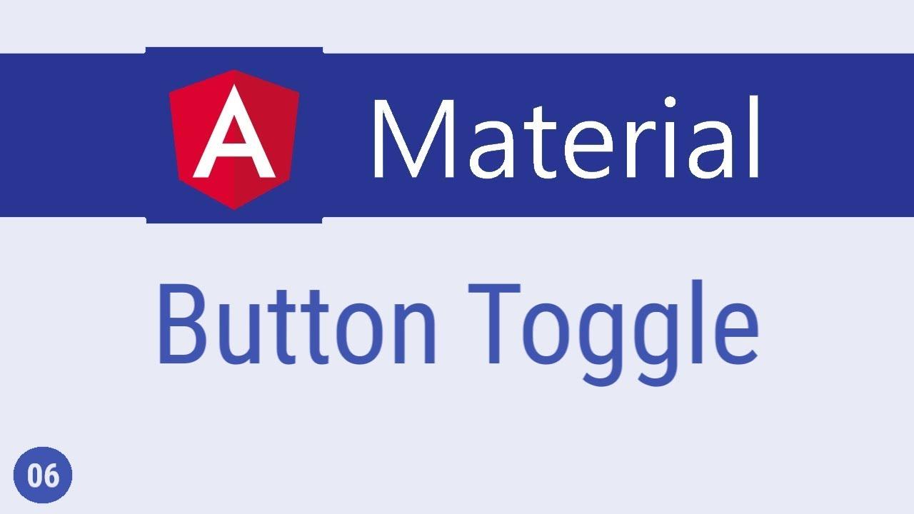 Angular Material Tutorial - 6 - Button Toggle