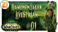World of Warcraft - Legion [STREAM]: Der Pre Patch ist da! #01 [GERMAN/DEUTSCH]