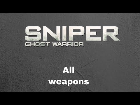 Sniper Ghost Warrior : All weapons Showcase ( PC ) |