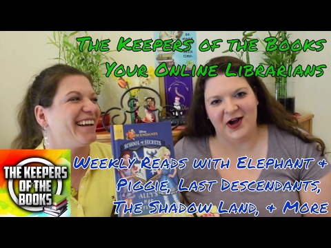 Weekly Reads Wrapup Reviews with Disney's Descendants   The Keepers of the Books