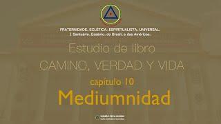 Estudio de libro CAMINO, VERDAD y VIDA - Cap. 10 Mediumnidad
