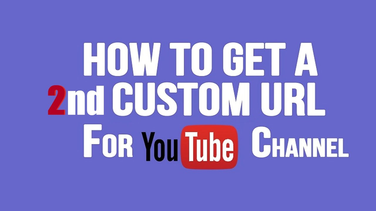how to make a custom url for your youtube channel