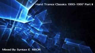 Hard Trance Classics 1993 1997 Part II + 3 Hardcore Classics