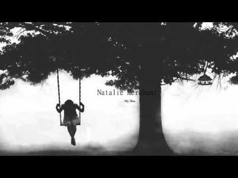 My Skin  || Natalie Merchant  || Vietsub || Lyrics