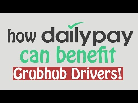 GrubHub Drivers Can Get Paid Every Day With DailyPay- Here's How!