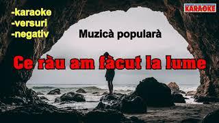 Download Karaoke™© - Ce rau am facut la lume - Versuri - Negativ