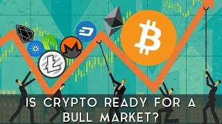 Is Crypto Ready for a Bull Market?