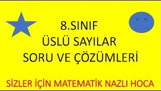 2018-2019 8.SINIF MATEMATİK ÜSLÜ SAYILAR SORU ÇÖZÜMLERİ