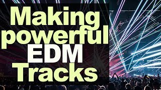 Making Your EDM Songs More Powerful (Ekali, Medasin)