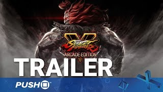 Street Fighter V: Arcade Edition PS4 Reveal Trailer | PlayStation 4