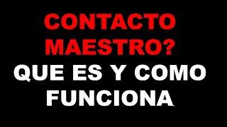 CONTACTO MAESTRO- QUE ES Y COMO FUNCIONA
