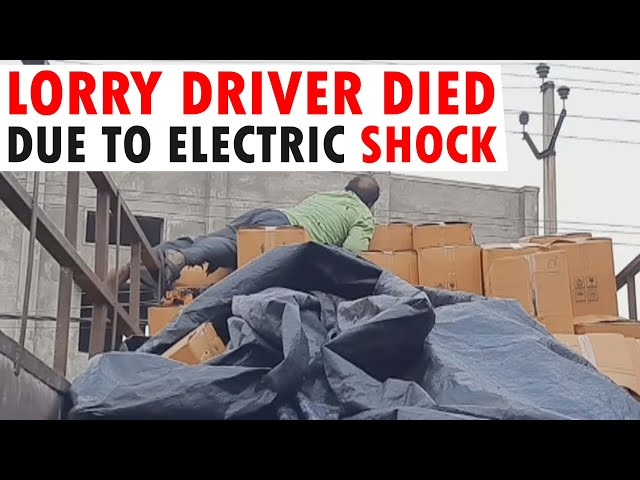 HYD | LORRY DRIVER DIED DUE TO ELECTRIC SHOCK WHILE HE WAS COVERING THE LORRY BY ELECTRIC WIRES
