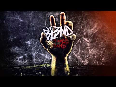 TAKE MY HAND - DJ BL3ND