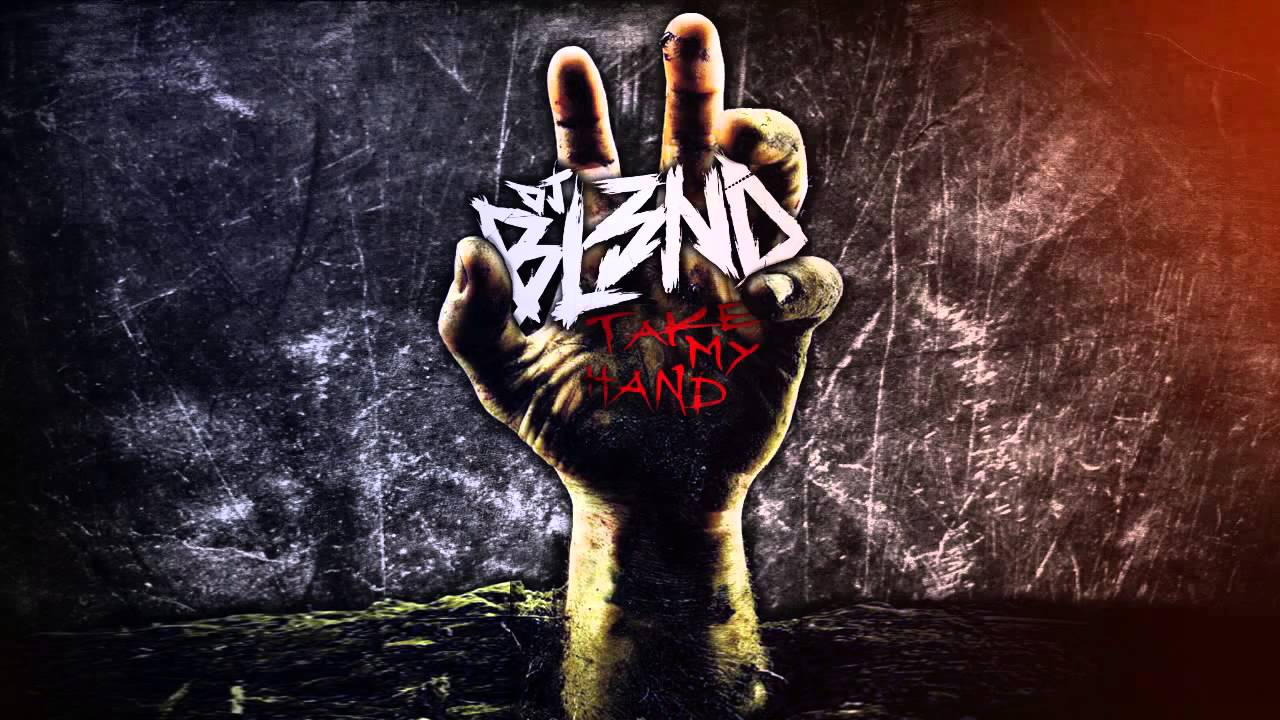 TAKE MY HAND  DJ BL3ND  YouTube