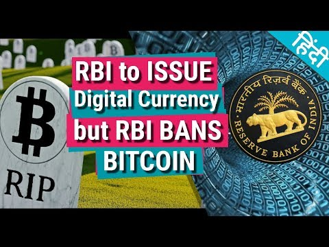 RBI to issue Digital crypto currency but RBI Bans Bitcoin