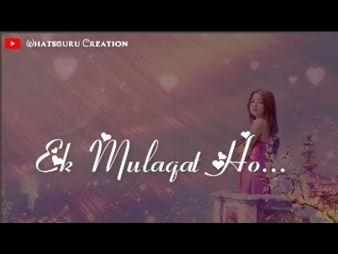 Ek Mulakat Ho Female Version Unplugged 💟💌 WhatsApp Status