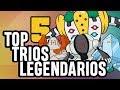 top 5 mejores tríos legendarios
