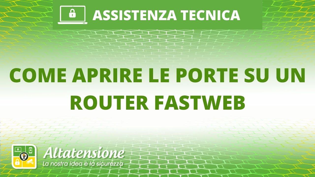 Come aprire porte router Fastweb   Salvatore Aranzulla