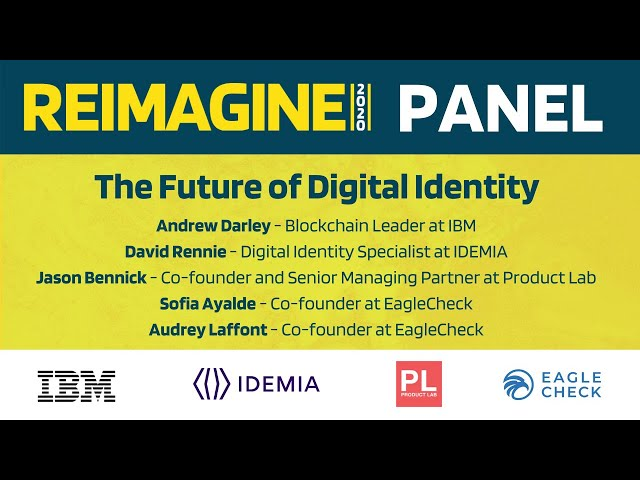 REIMAGINE 2020 v2.0 - EagleCheck - Future of Digital Identity - Panel