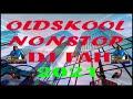 OldSkool Nonstop 2021  x  Dj Fah